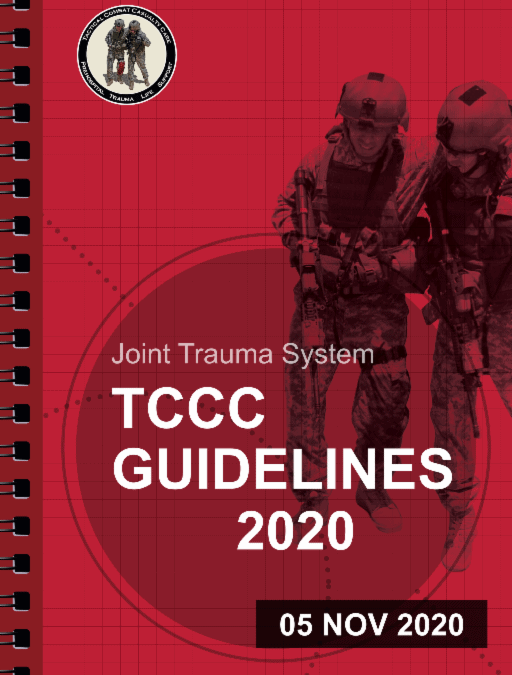 Current Tactical Combat Casualty Care (TCCC) Guidelines for Medical Personnel as of Nov 2020